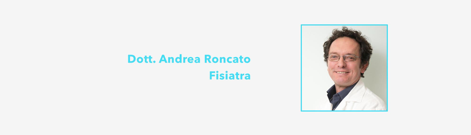 Dott. Andrea Roncato Fisiatra , Specialista nelle patologie della colonna vertebrale